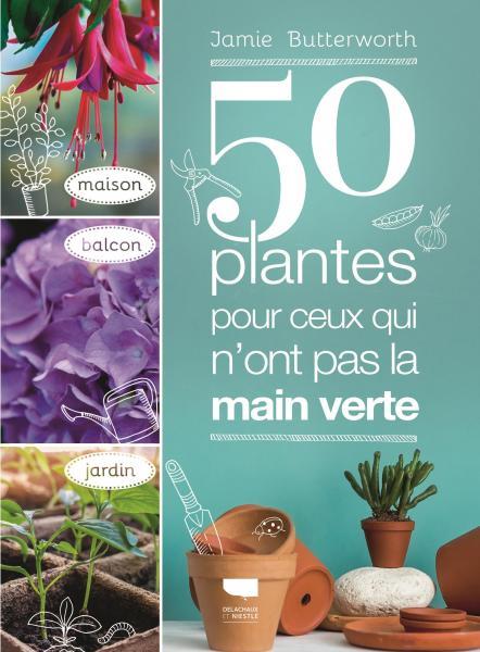 50 plantes pour ceux qui n'ont pas la main verte