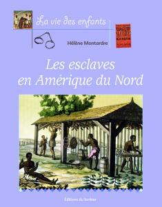 Couverture de l'ouvrage Esclaves en Amérique du Nord