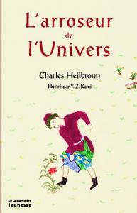 Couverture de l'ouvrage L'Arroseur de l'univers