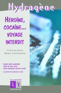 Couverture de l'ouvrage Héroïne, cocaïne... Voyage interdit
