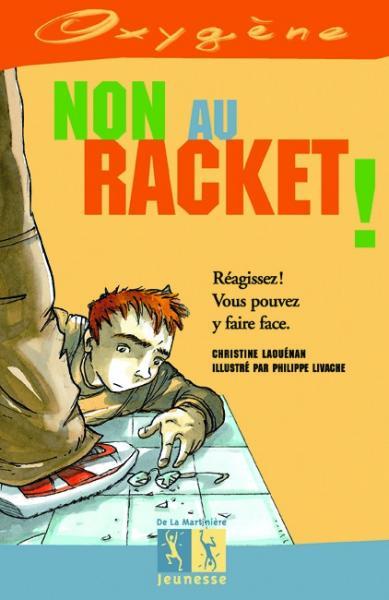Couverture de l'ouvrage Non au racket !