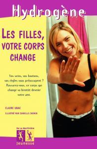 Couverture de l'ouvrage Les Filles votre corps change...
