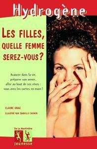 Couverture de l'ouvrage Les Filles, quelle femme serez-vous ?