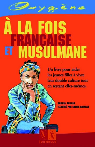 Couverture de l'ouvrage A la fois française et musulmane