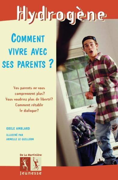 Couverture de l'ouvrage Comment vivre avec ses parents ?