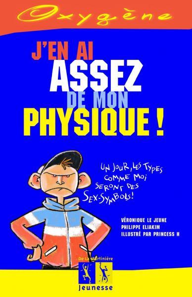 Couverture de l'ouvrage J'en ai assez de mon physique !