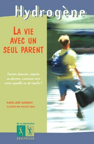 Couverture de l'ouvrage La Vie avec un seul parent