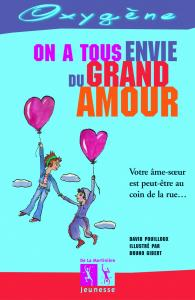 Couverture de l'ouvrage On a tous envie du grand amour