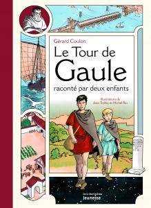 Couverture de l'ouvrage Tour de Gaule raconté par deux enfants