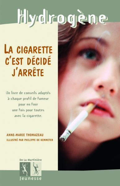 Couverture de l'ouvrage La Cigarette, c'est décidé j'arrête