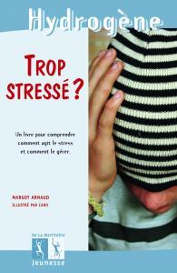 Couverture de l'ouvrage Trop stressé ?