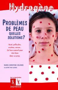 Couverture de l'ouvrage Problèmes de peau, quelles solutions ?