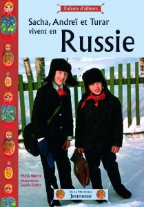 Couverture de l'ouvrage Sacha, Andréï et Turar vivent en Russie