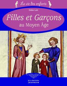 Couverture de l'ouvrage Filles et Garçons au Moyen Age