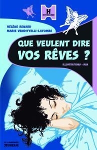 Couverture de l'ouvrage Que veulent dire vos rêves ?
