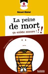 Couverture de l'ouvrage La Peine de mort, ça existe encore !!!