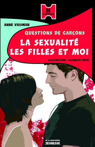 Couverture de l'ouvrage La Sexualité, les filles et moi