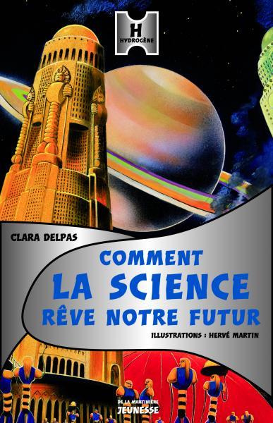 Couverture de l'ouvrage Comment la science rêve notre futur ?