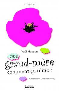 Couverture de l'ouvrage Une grand-mère comment ça aime ?