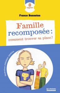 Couverture de l'ouvrage Famille recomposée : comment trouver sa place ?