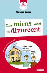 Couverture de l'ouvrage Les Miens aussi ils divorcent