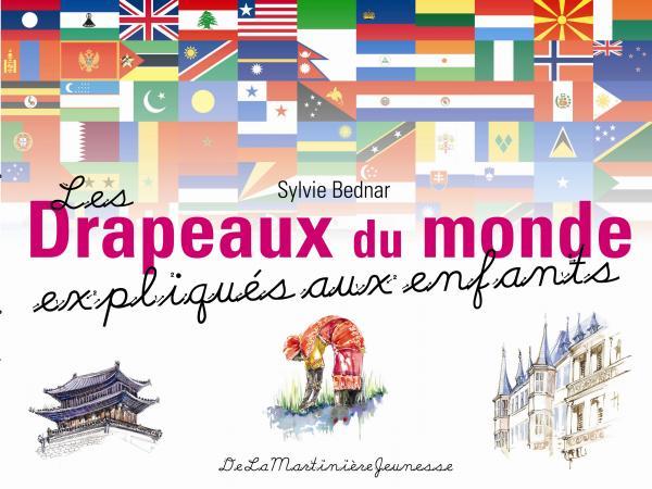 Couverture de l'ouvrage Les Drapeaux du monde expliqués aux enfants