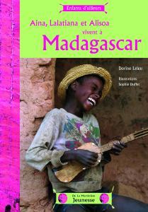 Couverture de l'ouvrage Aina, Lalatiana et Alisoa vivent à Madagascar