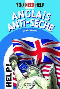 Couverture de l'ouvrage Anglais anti-sèche, you need help