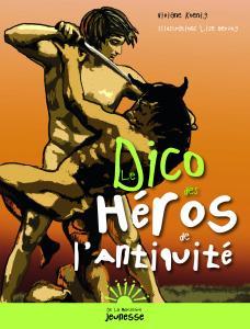 Couverture de l'ouvrage Le Dico des héros de l'Antiquité