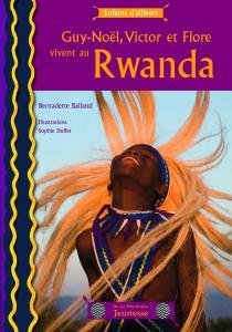 Couverture de l'ouvrage Guy-Noël, Victor et Flore vivent au Rwanda
