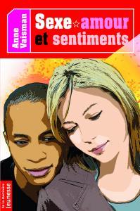 Couverture de l'ouvrage Sexe amour et sentiments