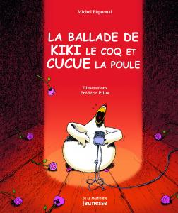 Couverture de l'ouvrage La Ballade de Kiki le coq et Cucue la poule