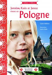 Couverture de l'ouvrage Jaroslaw, Kasia et Janusz vivent en Pologne