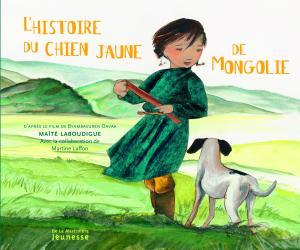 Couverture de l'ouvrage L'Histoire du chien jaune de Mongolie