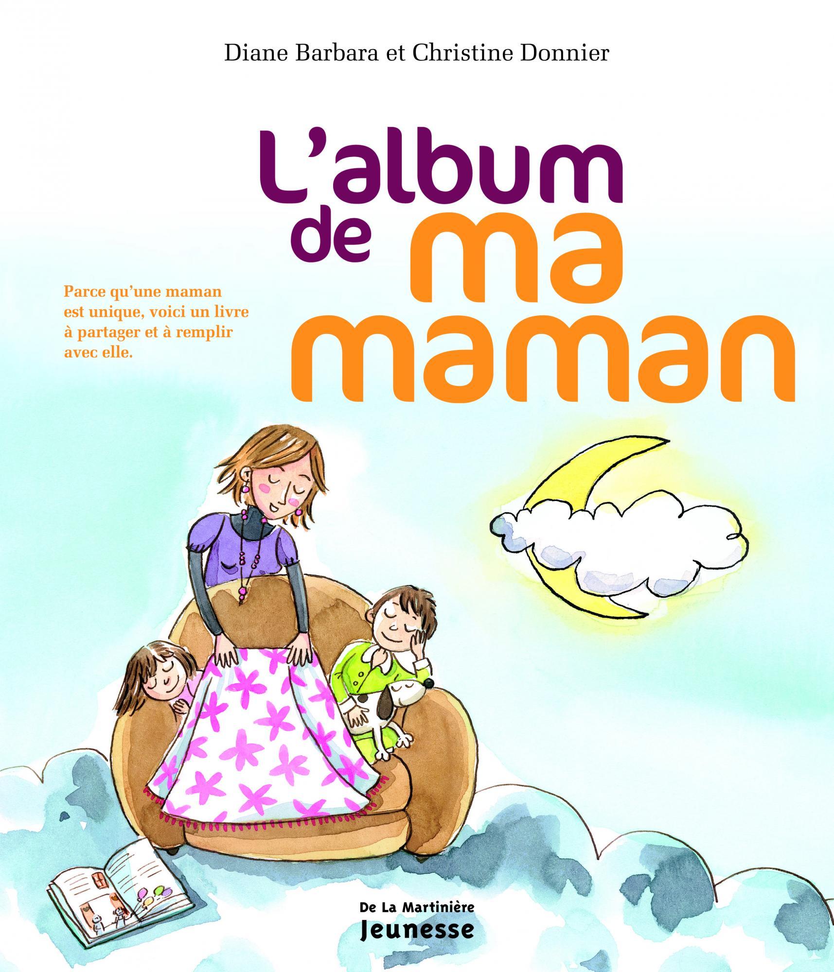 Exceptionnel L'Album de ma maman - Diane Barbara | Editions de La Martinière  BT43