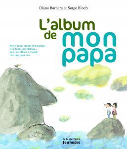 Couverture de l'ouvrage L'Album de mon Papa