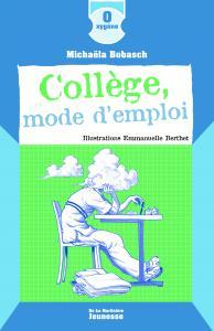 Couverture de l'ouvrage Collège mode d'emploi