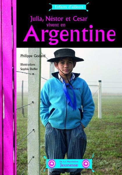 Couverture de l'ouvrage César, Julia et Nestor vivent en Argentine