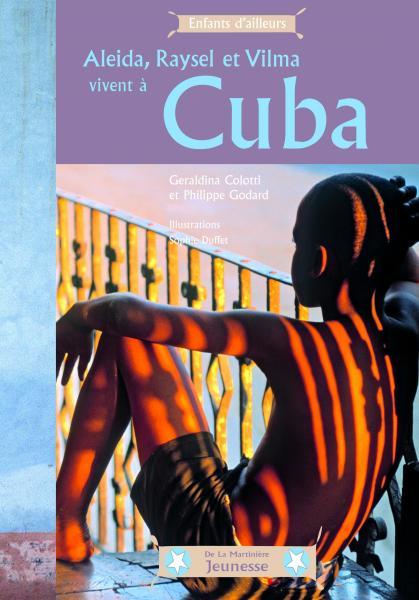 Couverture de l'ouvrage Aleida, Raysel et Vilma vivent à Cuba