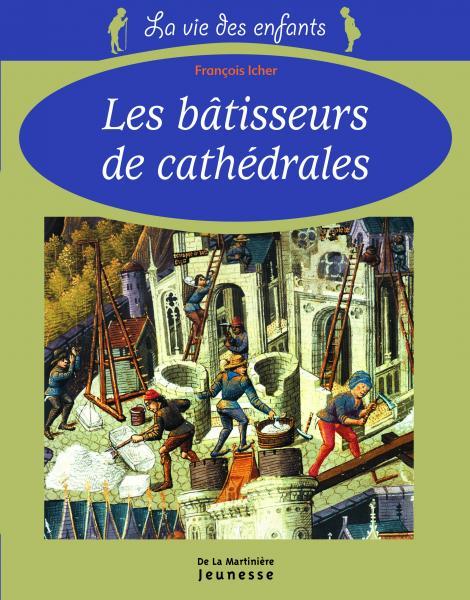 Couverture de l'ouvrage Les Bâtisseurs de cathédrales