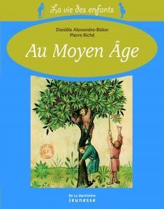 Couverture de l'ouvrage La Vie des enfants au moyen âge