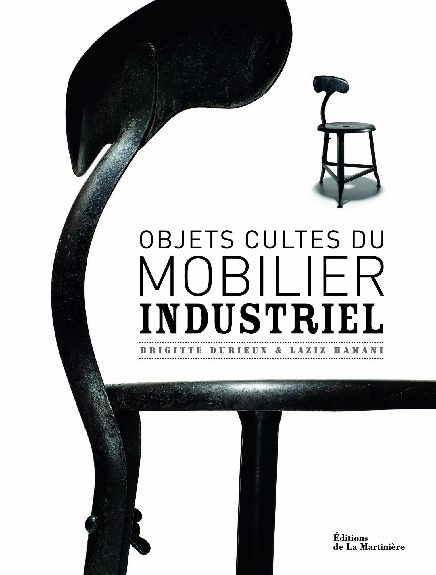 Objets cultes du mobilier industriel brigitte durieux editions de la mart - Livre mobilier industriel ...
