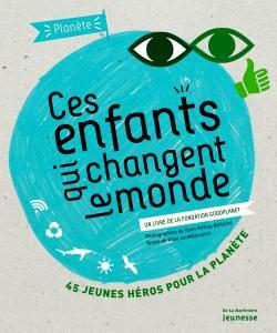 Couverture de l'ouvrage Ces enfants qui changent le monde