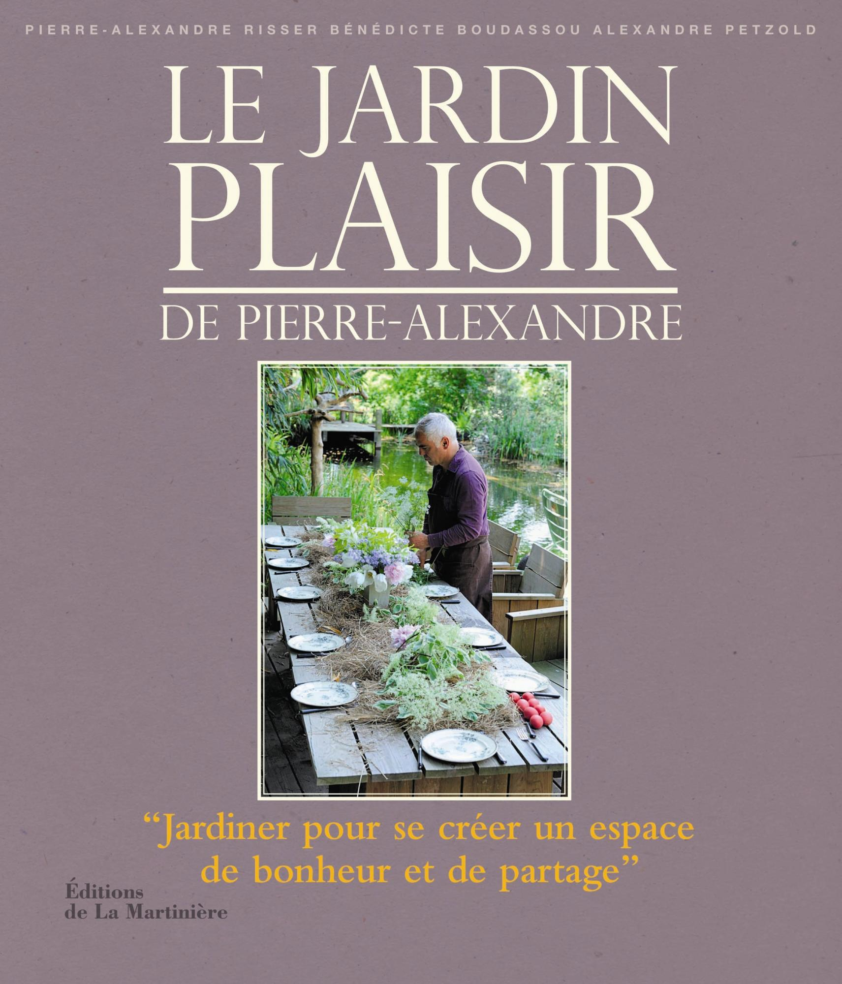 Le jardin plaisir de pierre alexandre pierre alexandre for Conseil pour jardiner