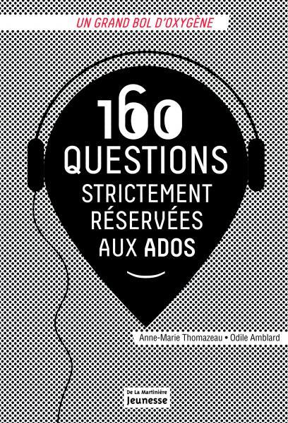 Couverture de l'ouvrage 160 questions strictement réservées aux ados
