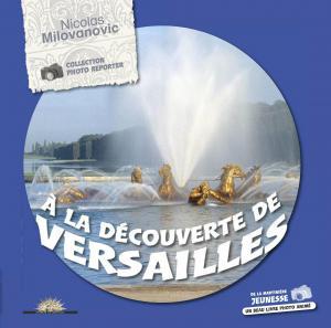 Couverture de l'ouvrage À la découverte de Versailles