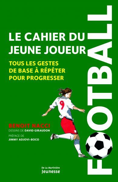Couverture de l'ouvrage Football, le cahier du jeune joueur