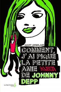 Couverture de l'ouvrage Comment j'ai piqué la petite amie alien de Johnny Depp