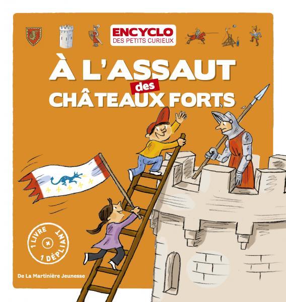 Couverture de l'ouvrage A l'assaut des Châteaux forts