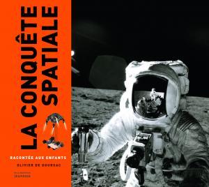 Couverture de l'ouvrage La Conquête spatiale racontée aux enfants
